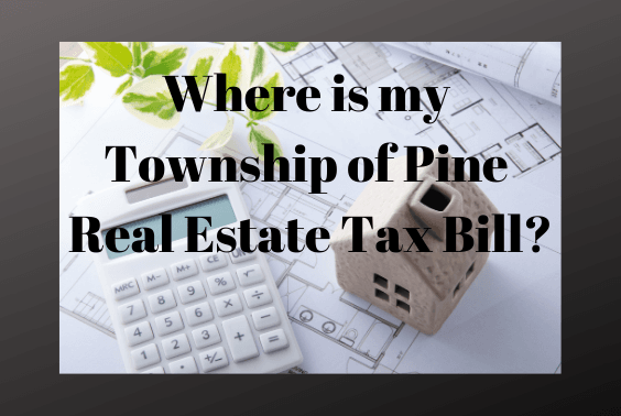 Where is my Township of Pine Real Estate Tax Bill with a house and calculator
