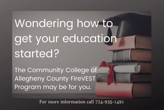 Wondering how to get your education started_ Community College of Allegheny FireVEST program